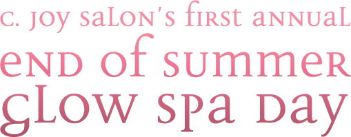 C. Joy Salon is hosting a Spa Event at it's Redmond Salon/Spa